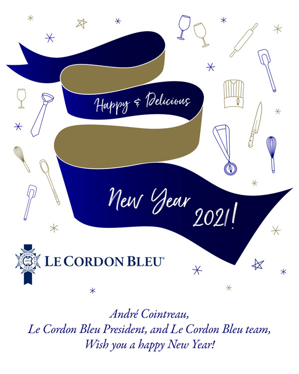 Happy & Delicious New Year 2021! André Cointreau, Le Cordon Bleu President, and Le Cordon Bleu team, Wish you a happy New Year!